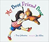 My Best Friend Bear (0873587758) by Johnston, Tony