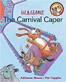 Carnival Caper, The (Kids Can Read) (1550748386) by Mason, Adrienne