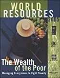 World Resources 2005: The Wealth of the Poor:  Managing Ecosystems to Fight Poverty (1569735824) by United Nations Development Programme