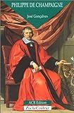 echange, troc J. Goncalves - Philippe de Champaigne, le patriarche de la peinture