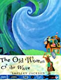 The Old Woman and The Wave,