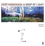 echange, troc Gôzô Yoshimasu - A Drop of Light