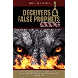 Deceivers  and  False Prophets Among Us ~ Todd Tomasella