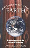 My country is called earth: A mythology from the twenty-first century