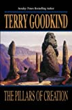 Terry Goodkind The Pillars of Creation