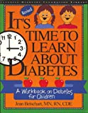 It's Time to Learn About Diabetes: A Workbook on Diabetes for Children (Juvenile Diabetes Foundation Library)