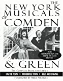 img - for The New York Musicals of Comden and Green: On the Town * Wonderful Town * Bells Are Ringing book / textbook / text book