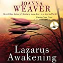 Lazarus Awakening: Finding Your Place in the Heart of God Audiobook by Joanna Weaver Narrated by Anna-Lisa Horton