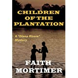 Children of the Plantation (Mystery Suspense Drama) (#2 Diana Rivers)di Faith Mortimer