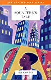 A Squatter's Tale (Heinemann African Writers Series)