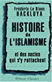 echange, troc Frédéric Le Blanc Hackluya - Histoire de l\'islamisme et des sectes qui s\'y rattachent