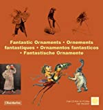 img - for Fantastic Ornaments (Ornamental Design) by Curt, Florence (2007) Paperback book / textbook / text book