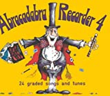 Abracadabra Recorder: 24 Graded Songs and Tunes: Pupil's Book Bk. 4 (Abracadabra) Roger Bush