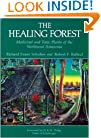The Healing Forest: Medicinal and Toxic Plants of the Northwest Amazonia (Historical, Ethno-& Economic Botany, Vol 2)