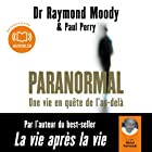 Paranormal (       UNABRIDGED) by Raymond Moody, Paul Perry Narrated by Michel Raimbault