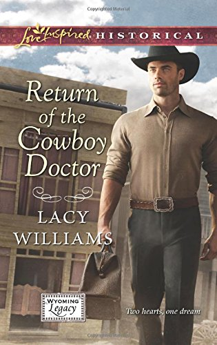 Image of Return of the Cowboy Doctor (Love Inspired Historical\Wyoming Legacy)