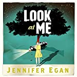 Look at Me | Jennifer Egan