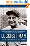 Luckiest Man: The Life and Death of L...