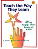 img - for Teach the Way They Learn: 62 Easy, Engaging & Effective Language Arts Activities book / textbook / text book