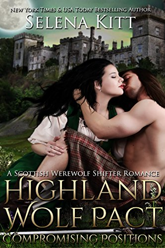 Highland Wolf Pact: Compromising Positions: A Scottish Werewolf Shifter Romance (Sex Positions For Pregnancy compare prices)
