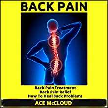Back Pain: Back Pain Treatment (       UNABRIDGED) by Ace McCloud Narrated by Joshua Mackey