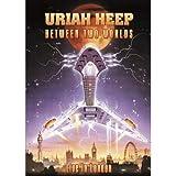 Uriah Heep Between Two Worlds