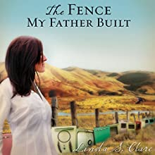 The Fence My Father Built Audiobook by Linda S. Clare Narrated by Diane Piron-Gelman