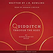 Quidditch Through the Ages | [J.K. Rowling, Kennilworthy Whisp]