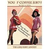 You F'Coffee Sir?!!! (The Real Air Hostesses' Handbook Book 1)