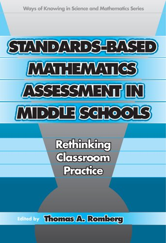 Standards-Based Mathematics Assessment In Middle School: Rethinking Classroom Practice (Ways Of Knowing In Science And Mathematics (Paper))