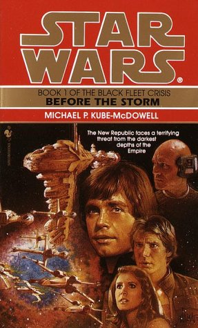 Before the Storm (Star Wars: The Black Fleet Crisis, Book 1), Michael P. Kube-Mcdowell
