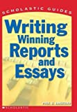 Writing Winning Reports and Essays (Scholastic Guides) (0439287170) by Janeczko, Paul B.