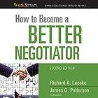 How to Become a Better Negotiator Hörbuch von Richard A. Luecke, James G. Patterson Gesprochen von: Jim Bond