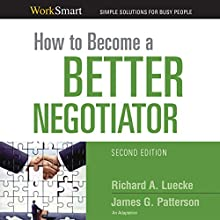How to Become a Better Negotiator Audiobook by Richard A. Luecke, James G. Patterson Narrated by Jim Bond