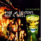 "Fire at Keaton's Bar & Grillvon ""Roy Nathanson"""