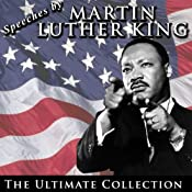 Speeches by Martin Luther King Jr.: The Ultimate Collection | [Martin Luther King]