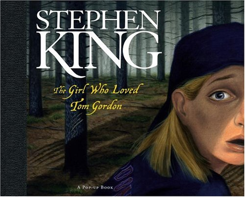 The Girl Who Loved Tom Gordon: A Pop-up Book, STEPHEN KING, KEES MOERBEEK