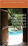 ORACIONES CATOLICAS BASICAS EN ESPAÑOL E INGLES (Spanish Edition)