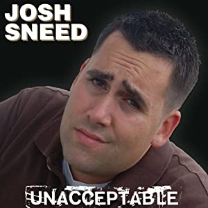 Unacceptable | [Josh Sneed]