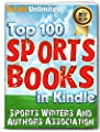 Sports: In Kindle - Top 100 Basketball, Baseball, Football, Golf, Sports Psychology and More
