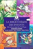 echange, troc Collectif - La Bibliothèque des enfants : Des trésors pour les 0 à 9 ans