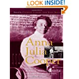 The Voice of Anna Julia Cooper: Including A Voice from the South and Other Important Essays, Papers, and Letters...