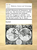 Image of Euclid's Elements of Geometry, the first six, the eleventh and twelfth books; translated into English, from Dr. Gregory's edition, with notes and ... the use of the British youth. By E. Stone.