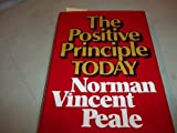 The positive principle today: How to renew and sustain the power of positive thinking (0136867251) by Peale, Norman Vincent