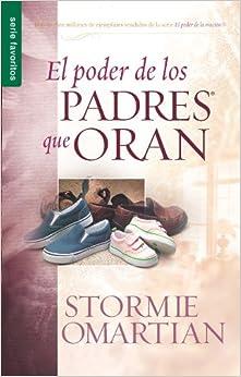 El Poder de los Padres Que Oran (Spanish Edition) (Spanish) Paperback