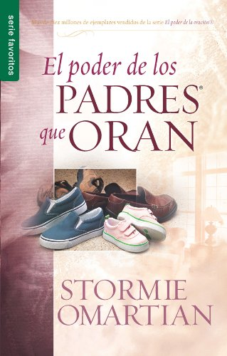 El Poder de los Padres Que Oran (Spanish Edition)