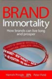 img - for Brand Immortality: How Brands Can Live Long and Prosper by Hamish Pringle (2009-01-28) book / textbook / text book