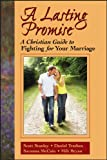 img - for A Lasting Promise: A Christian Guide to Fighting for Your Marriage book / textbook / text book