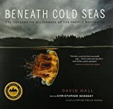 img - for Beneath Cold Seas: The Underwater Wilderness of the Pacific Northwest book / textbook / text book