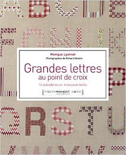 Amazon.fr - Grandes lettres au point de croix - Monique Lyonnet, Richard Boutin - Livres